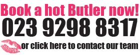 Call 02392 988317 or click to book your sexy butler now